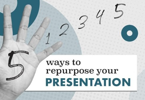 Five ways to repurpose your presentation