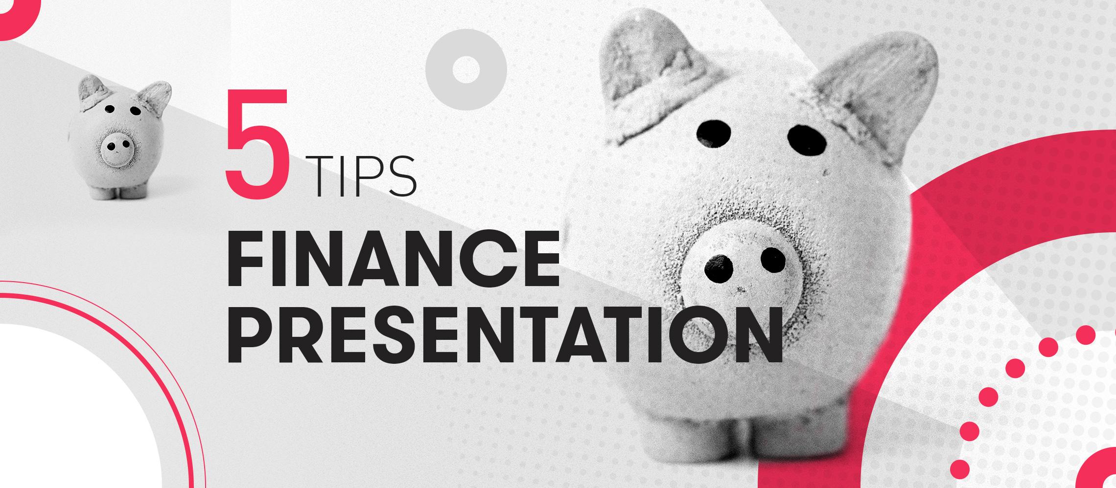 The five-step formula for making finance presentations interesting