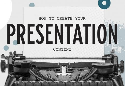 How to create your presentation content