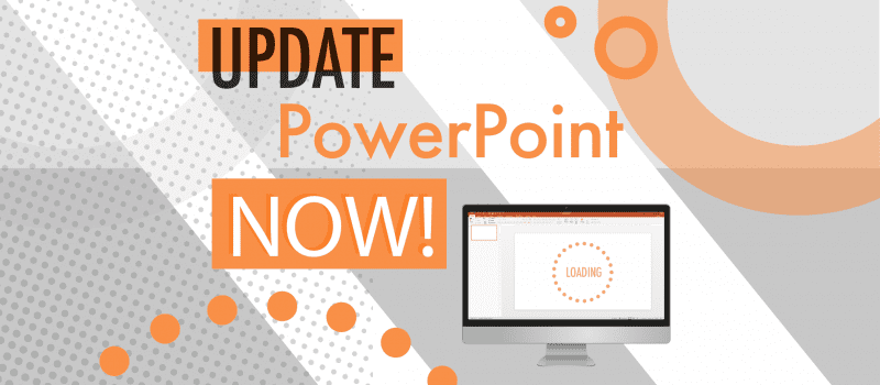 Why you should update to the latest version of PowerPoint
