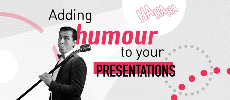 Adding humour to your presentations