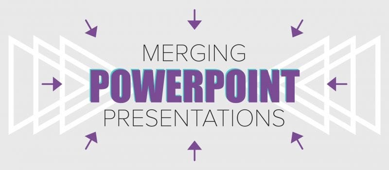 How to merge multiple PowerPoint presentations