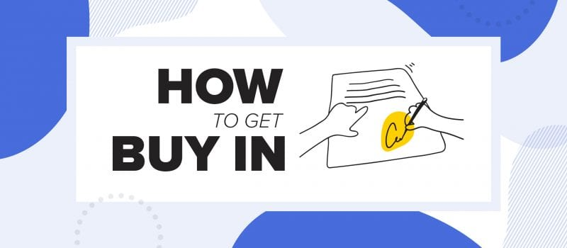 How to get buy in from other stakeholders