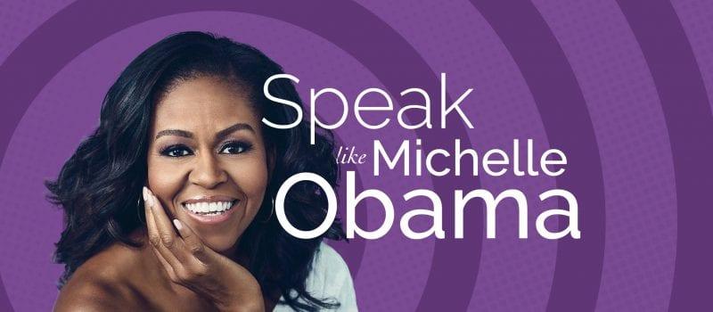 Learn to speak like Michelle Obama