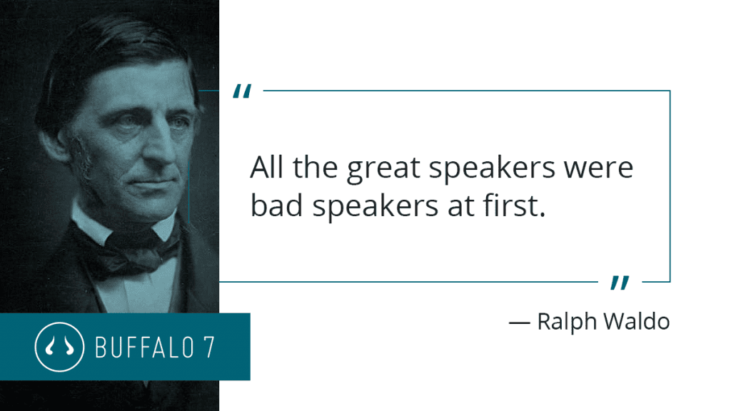 All the great speakers were bad speakers at first