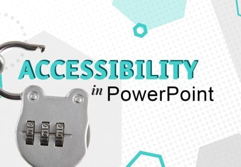 Maximising PowerPoint accessibility