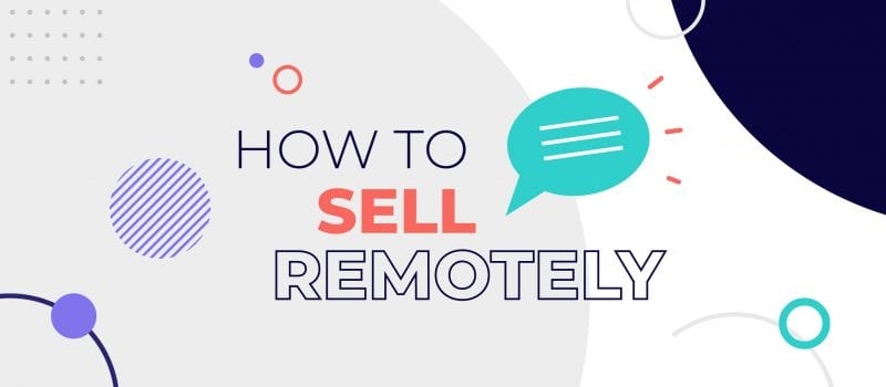 How to sell remotely