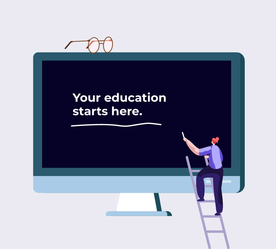 Your education starts here