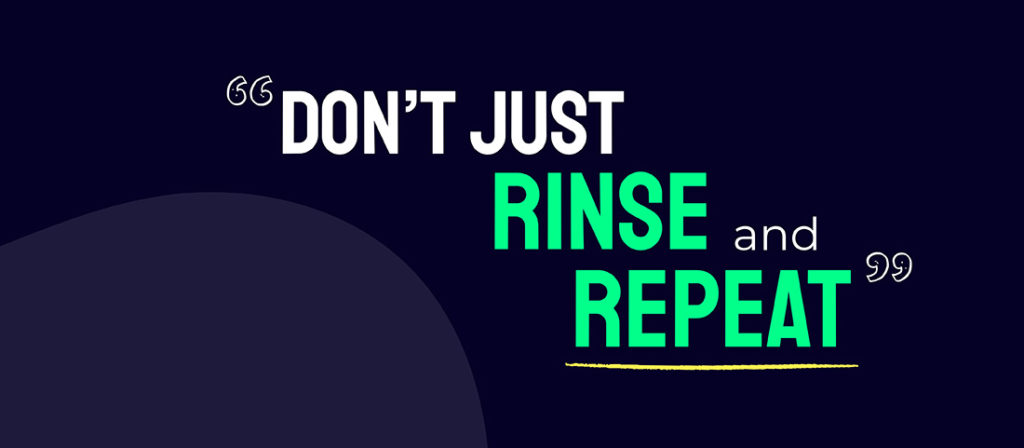Dont just rinse and repeat when looking to improve your sales win rate