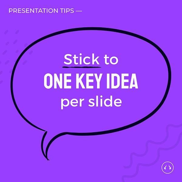 one idea per slide