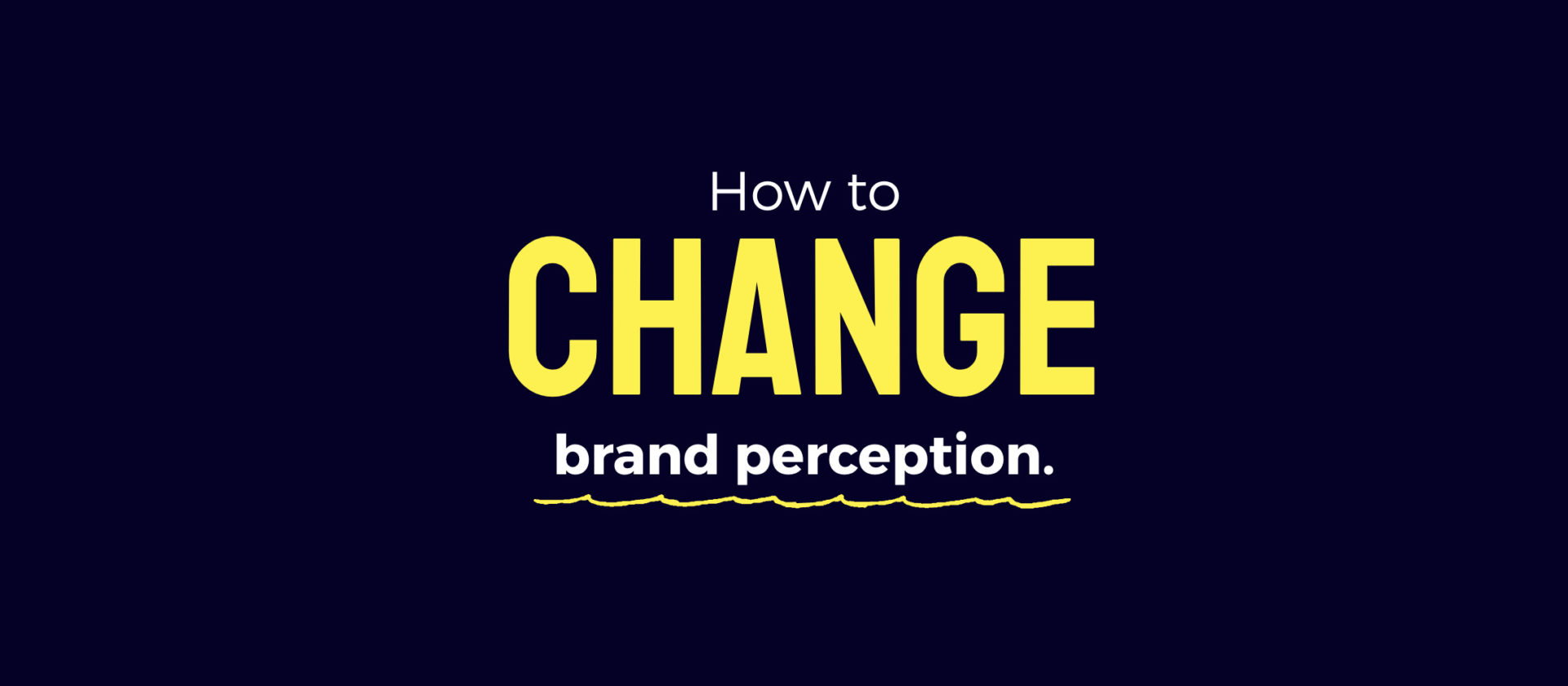 How to change brand perception and five brands that did it well.