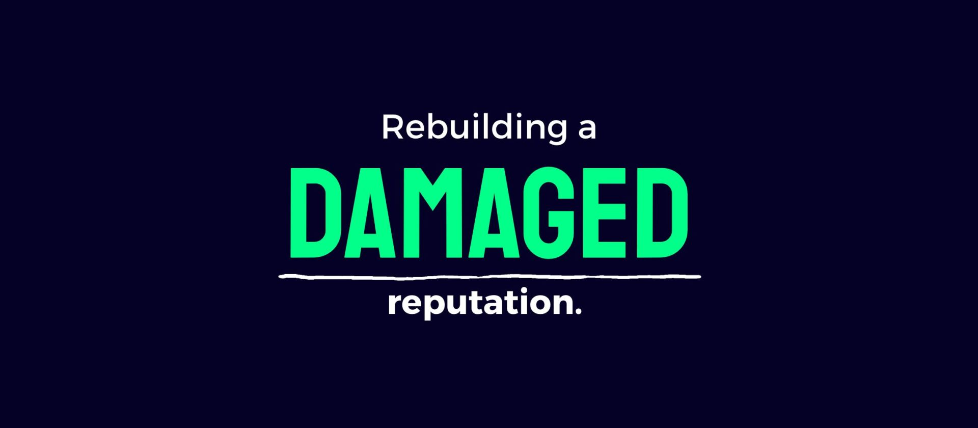 Rebuilding a damaged reputation: your redemption story.